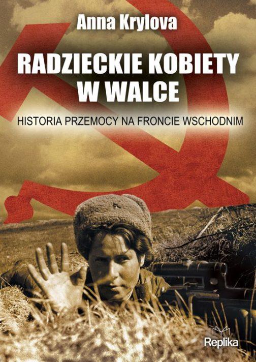 Radzieckie kobiety w walce.  Historia przemocy na Froncie Wschodnim.