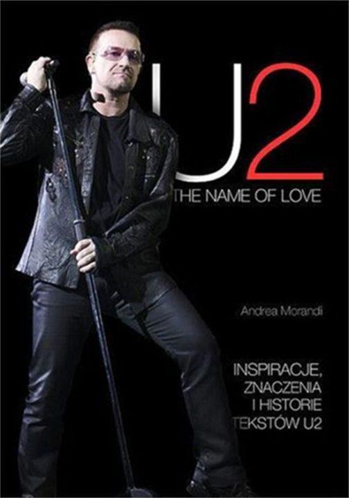 U2. The Name Of Love.  Inspiracje, znaczenia i historie tekstów U2