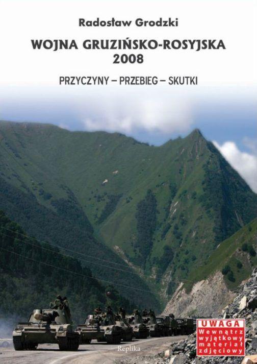 Wojna gruzińsko-rosyjska 2008.  Przyczyny - przebieg - skutki