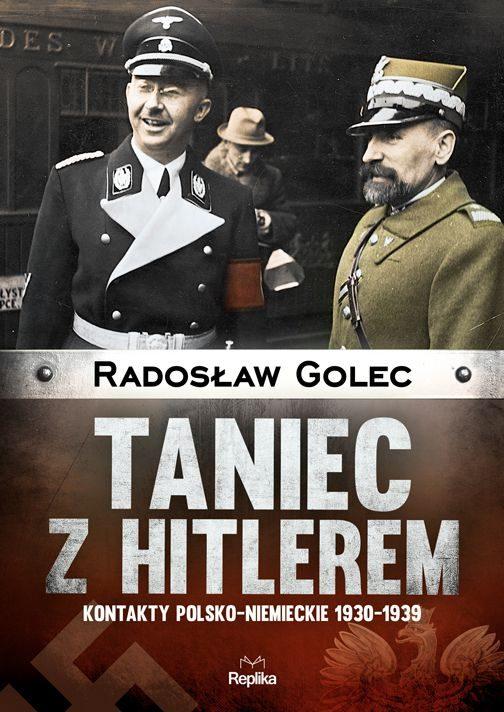 Taniec z Hitlerem. Kontakty polsko‒niemieckie 1930-1939
