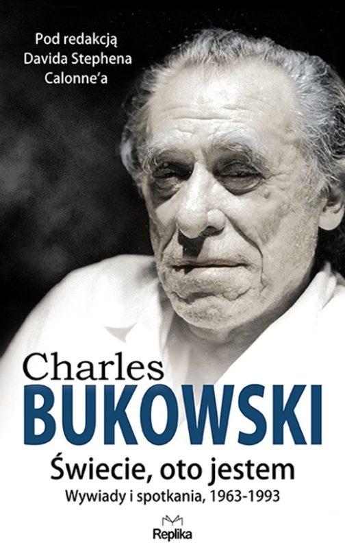 Bukowski Świecie oto jestem