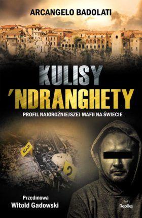 Kulisy 'Ndranghety. Międzynarodowy profil mafii kalabryjskiej OKŁADKA